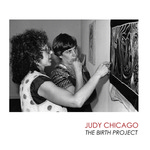 Judy Chicago: The Birth Project by Francesca S. DeBiaso