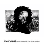 Kara Walker: Harper's Pictorial History of the Civil War (Annotated)