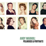 Andy Warhol: Polaroids & Portraits by Emily A. Francisco