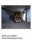 Bodies in Conflict: From Gettysburg to Iraq by Laura E. Bergin