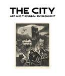 The City: Art and the Urban Environment