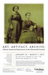 Art, Artifact, Archive: African-American Experiences in the Nineteenth Century by Schmucker Art Gallery