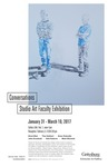 Conversations: Studio Art Faculty Exhibition by Schmucker Art Gallery
