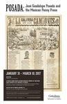 Posada: José Guadalupe Posada and the Mexican Penny Press by Schmucker Art Gallery