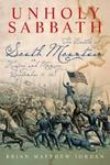 Unholy Sabbath: The Battle of South Mountain in History and Memory by Brian M. Jordan