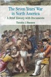 The Seven Years' War in North America: A Brief History with Documents by Timothy J. Shannon