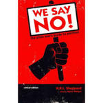 We Say NO! The Plain Man's Guide to Pacifism by H.R. L. Sheppard and Kerry S. Walters