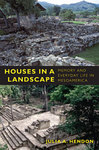 Houses in a Landscape: Memory and Everyday Life in Mesoamerica by Julia A. Hendon