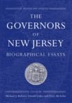 The Governors of New Jersey: Biographical Essays by Michael J. Birkner, Donald Linky, and Peter Mickulas