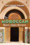 The Moroccan Women's Rights Movement by Amy Y. Evrard