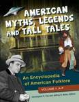 American Myths, Legends, and Tall Tales: An Encyclopedia of American Folklore