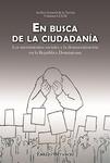 En Busca de la Ciudadanía: Los Movimientos Sociales y la Democratización  en la República Dominicana