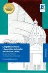 La Iglesia Católica y la Política del Poder en América Latina by Emelio R. Betances