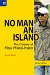 No Man an Island: The Cinema of Hou Hsiao-hsien, 2nd Edition