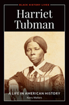Harriet Tubman: A Life in American History by Kerry S. Walters