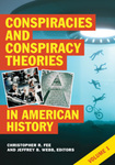 Conspiracies and Conspiracy Theories in American History by Christopher R. Fee, Jeffrey B. Webb, Anika N. Jensen, Benjamin S. Kratz, Susanna L. Mills, Isabella Rosedietcher, Reilly M. Vore, and Juliet M. Wilson
