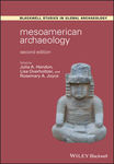 Mesoamerican Archaeology: Theory and Practice, 2nd edition