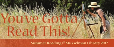 You've Gotta Read This: Summer Reading at Musselman Library (2017)