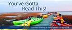 You've Gotta Read This: Summer Reading at Musselman Library (2018)
