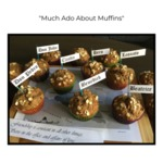 Much Ado About Muffins by Musselman Library