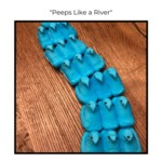 Peeps Like a River by Musselman Library