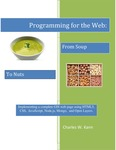 Programming for the Web: From Soup to Nuts: Implementing a complete GIS web page using HTML5, CSS, JavaScript, Node.js, MongoDB, and Open Layers. by Charles W. Kann III