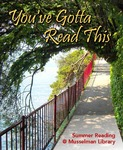 You've Gotta Read This: Summer Reading at Musselman Library (2012)