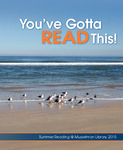 You've Gotta Read This: Summer Reading at Musselman Library (2015)